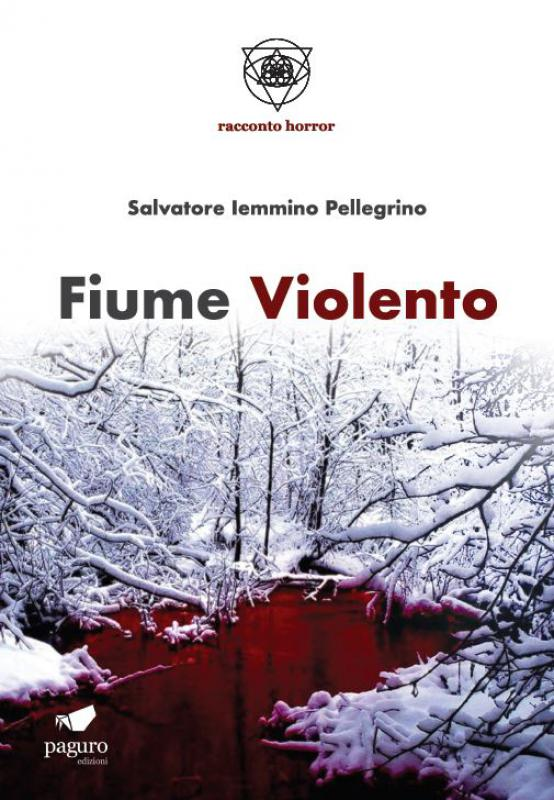 FIUME VIOLENTO. Romanzo Breve