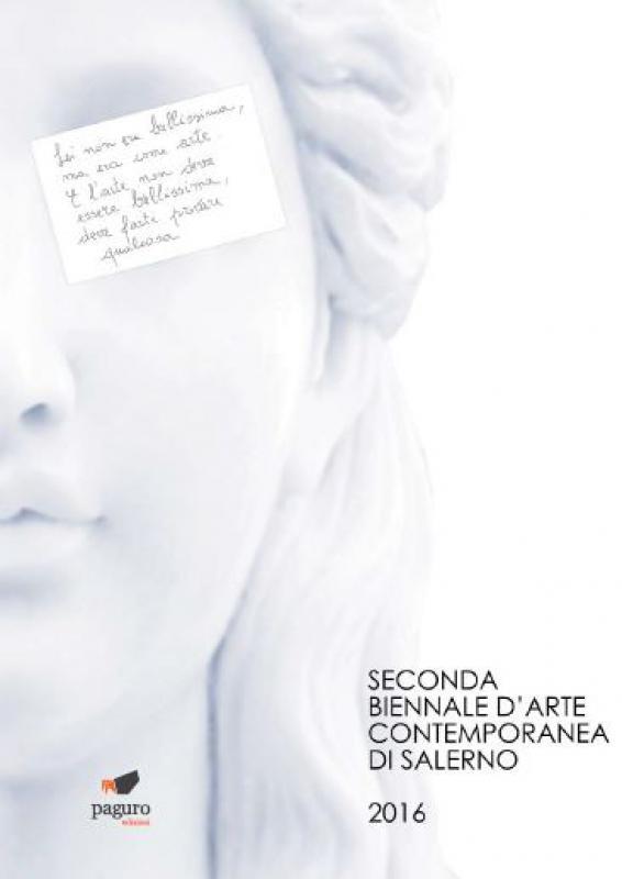 Catalogo Biennale D'Arte Contemporanea Di Salerno 2016