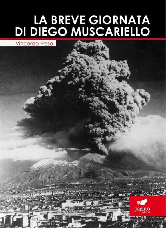 Vincenzo Fresa, La breve giornata di Diego Muscariello