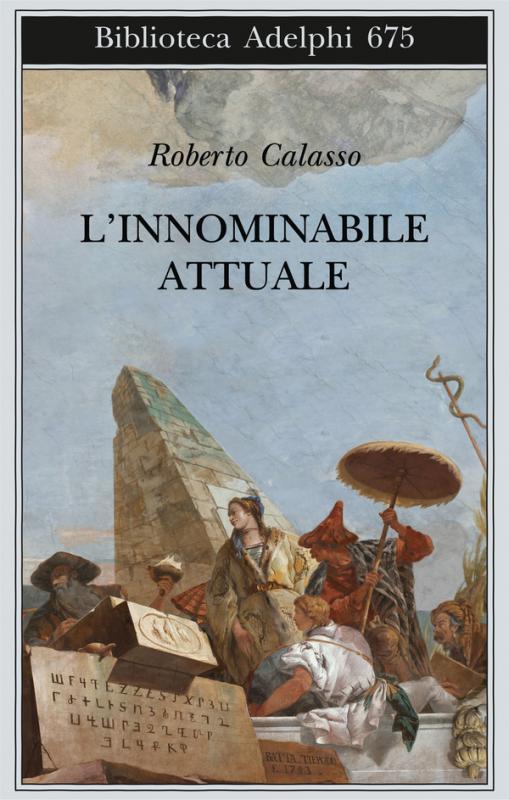 L'innominabile attuale di Roberto Galasso